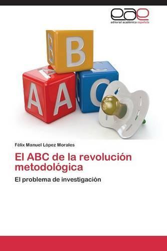 El ABC de La Revolucion Metodologica (Paperback)
