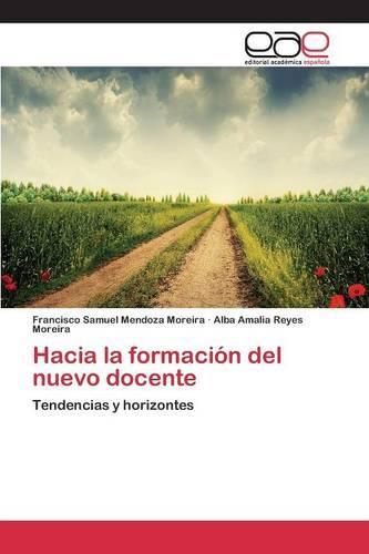 Hacia La Formacion del Nuevo Docente (Paperback)