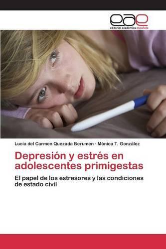 Depresion y Estres En Adolescentes Primigestas (Paperback)