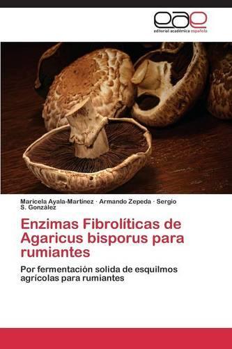 Enzimas Fibroliticas de Agaricus Bisporus Para Rumiantes (Paperback)