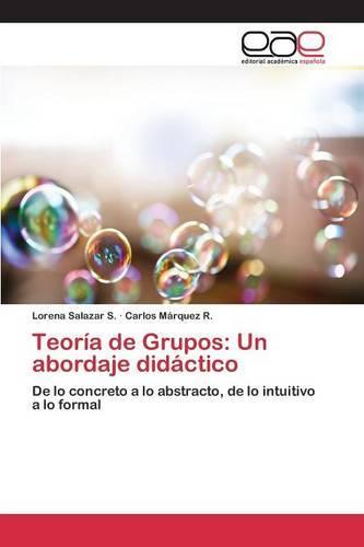 Teoria de Grupos: Un Abordaje Didactico (Paperback)