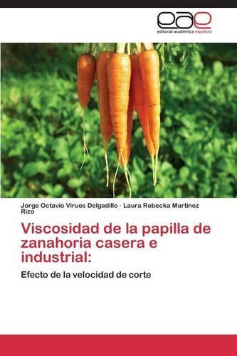Viscosidad de La Papilla de Zanahoria Casera E Industrial (Paperback)