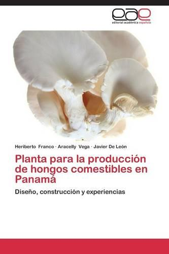 Planta Para La Produccion de Hongos Comestibles En Panama (Paperback)