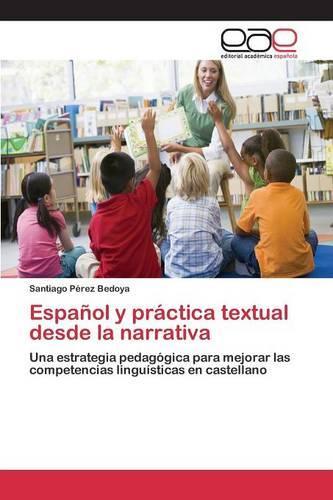 Espanol y Practica Textual Desde La Narrativa (Paperback)