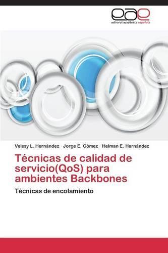 Tecnicas de Calidad de Servicio(qos) Para Ambientes Backbones (Paperback)