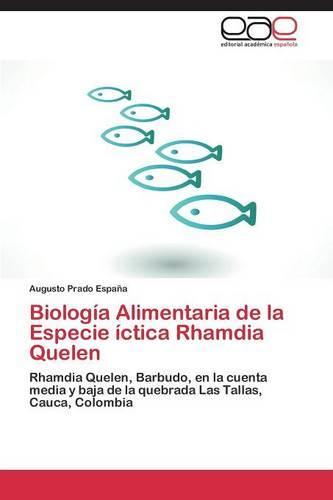 Biologia Alimentaria de La Especie Ictica Rhamdia Quelen (Paperback)