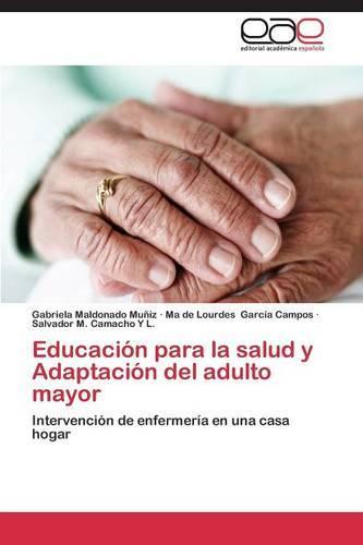 Educacion Para La Salud y Adaptacion del Adulto Mayor (Paperback)
