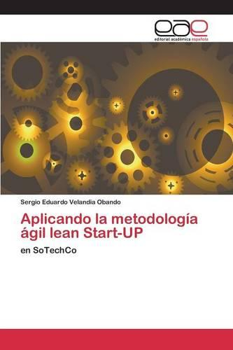 Aplicando La Metodologia Agil Lean Start-Up (Paperback)