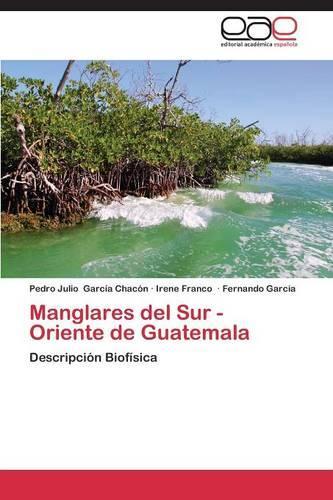 Manglares del Sur - Oriente de Guatemala (Paperback)