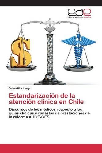 Estandarizacion de La Atencion Clinica En Chile (Paperback)