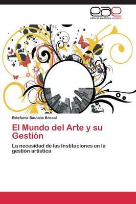 El Mundo del Arte y Su Gestion (Paperback)
