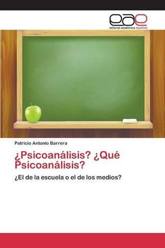 Psicoanalisis? Que Psicoanalisis? (Paperback)