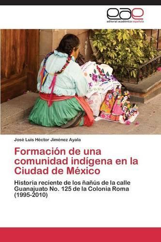 Formacion de Una Comunidad Indigena En La Ciudad de Mexico (Paperback)