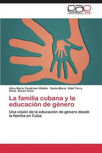 La Familia Cubana y La Educacion de Genero (Paperback)