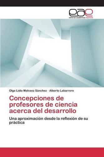 Concepciones de Profesores de Ciencia Acerca del Desarrollo (Paperback)