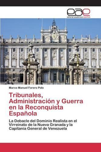Tribunales, Administracion y Guerra En La Reconquista Espanola (Paperback)