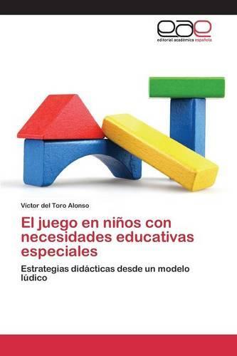 El Juego En Ninos Con Necesidades Educativas Especiales (Paperback)