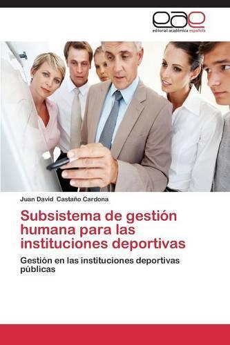 Subsistema de Gestion Humana Para Las Instituciones Deportivas (Paperback)