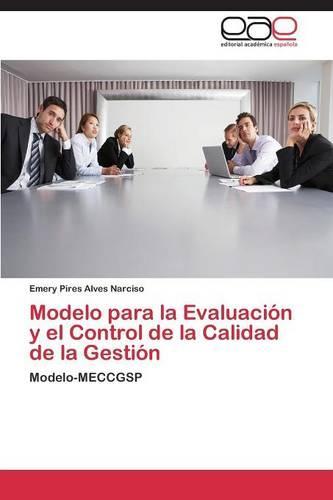 Modelo Para La Evaluacion y El Control de La Calidad de La Gestion (Paperback)