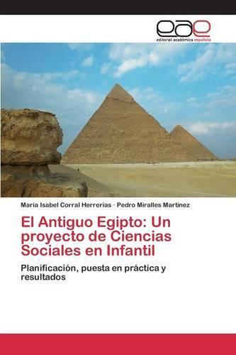 El Antiguo Egipto: Un Proyecto de Ciencias Sociales En Infantil (Paperback)