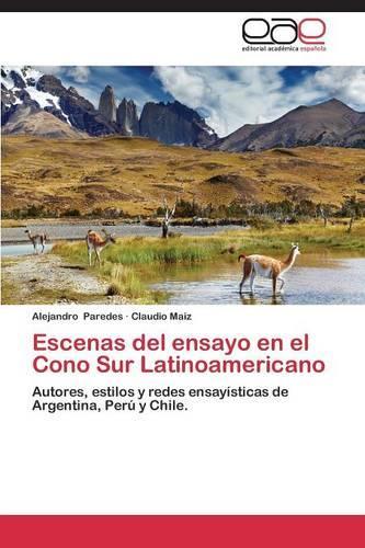 Escenas del Ensayo En El Cono Sur Latinoamericano (Paperback)