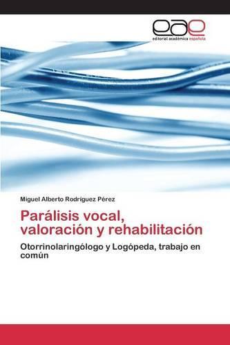 Paralisis Vocal, Valoracion y Rehabilitacion (Paperback)