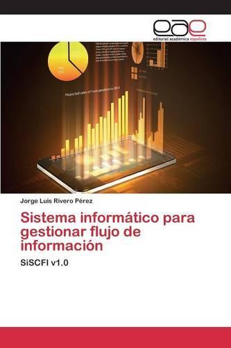 Sistema Informatico Para Gestionar Flujo de Informacion (Paperback)