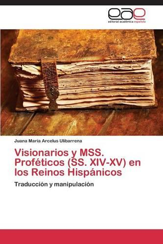 Visionarios y Mss. Profeticos (SS. XIV-XV) En Los Reinos Hispanicos (Paperback)