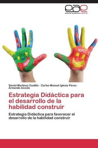 Estrategia Didactica Para El Desarrollo de La Habilidad Construir (Paperback)
