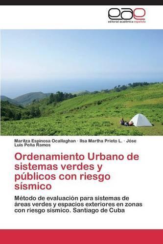 Ordenamiento Urbano de Sistemas Verdes y Publicos Con Riesgo Sismico (Paperback)