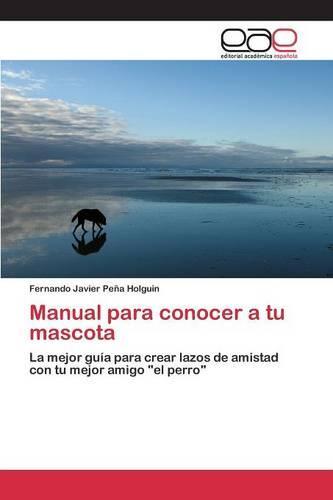 Manual Para Conocer a Tu Mascota (Paperback)