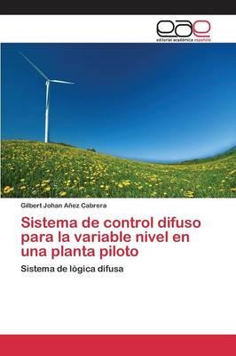 Sistema de Control Difuso Para La Variable Nivel En Una Planta Piloto (Paperback)