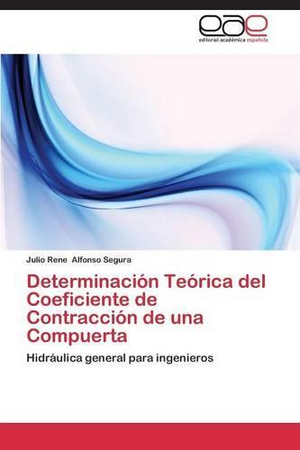 Determinacion Teorica del Coeficiente de Contraccion de Una Compuerta (Paperback)