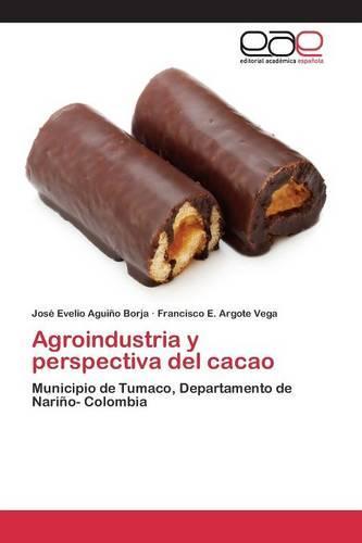 Agroindustria y Perspectiva del Cacao (Paperback)