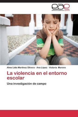 La Violencia En El Entorno Escolar (Paperback)