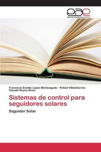 Sistemas de Control Para Seguidores Solares (Paperback)