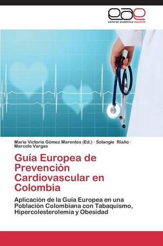 Guia Europea de Prevencion Cardiovascular En Colombia (Paperback)