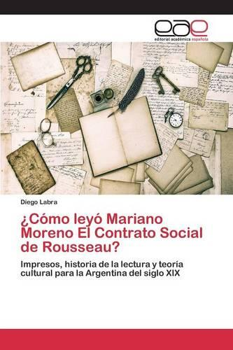 Como Leyo Mariano Moreno El Contrato Social de Rousseau? (Paperback)