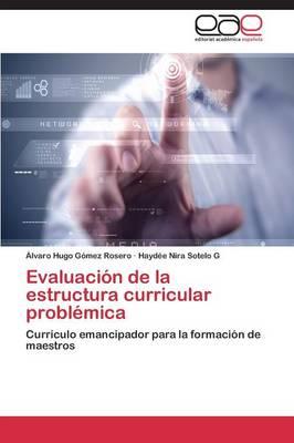Evaluacion de La Estructura Curricular Problemica (Paperback)