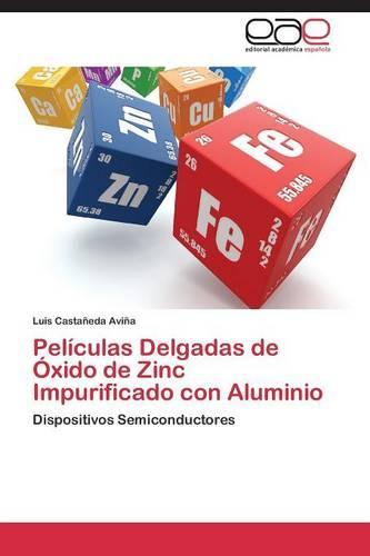 Peliculas Delgadas de Oxido de Zinc Impurificado Con Aluminio (Paperback)
