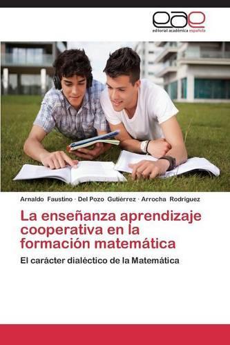 La Ensenanza Aprendizaje Cooperativa En La Formacion Matematica (Paperback)