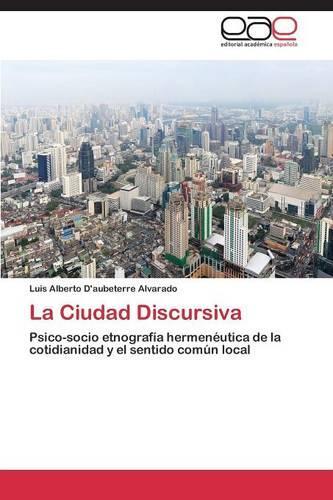 La Ciudad Discursiva (Paperback)
