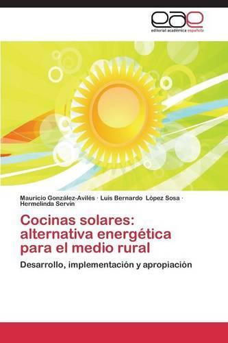 Cocinas Solares: Alternativa Energetica Para El Medio Rural (Paperback)