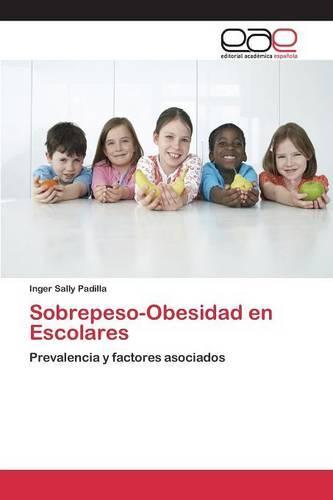 Sobrepeso-Obesidad En Escolares (Paperback)