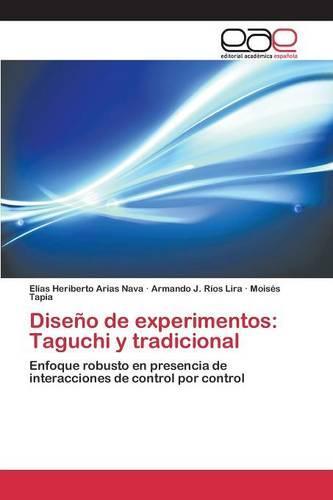 Diseno de Experimentos: Taguchi y Tradicional (Paperback)