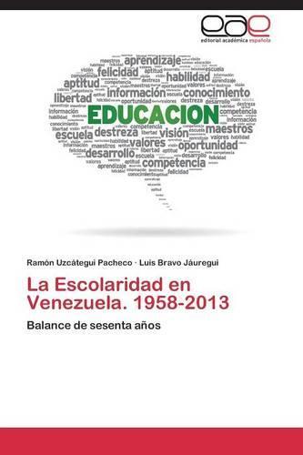 La Escolaridad En Venezuela. 1958-2013 (Paperback)