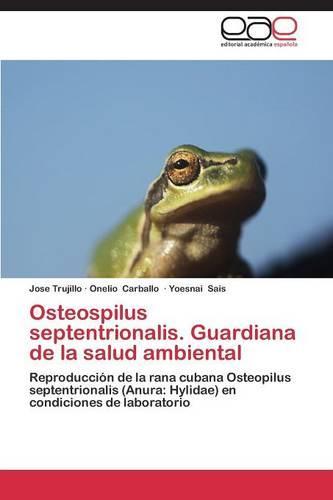Osteospilus Septentrionalis. Guardiana de La Salud Ambiental (Paperback)