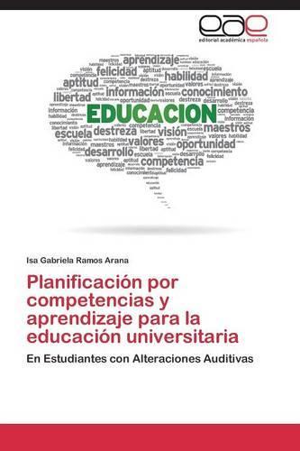 Planificacion Por Competencias y Aprendizaje Para La Educacion Universitaria (Paperback)