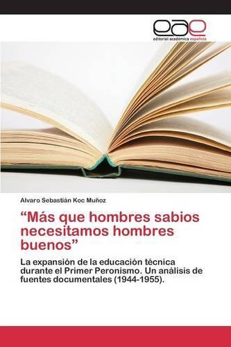 Mas Que Hombres Sabios Necesitamos Hombres Buenos (Paperback)