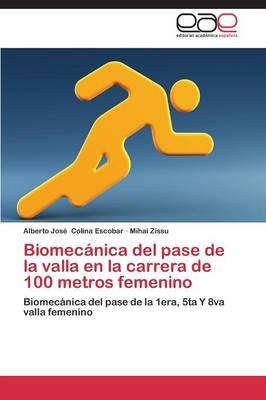 Biomecanica del Pase de la Valla En La Carrera de 100 Metros Femenino (Paperback)